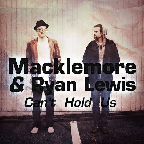 Can't Hold Us   Macklemore & Ryan Lewis ft Ray Dalton